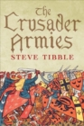 The Crusader Armies : 1099-1187 - Book