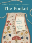 The Pocket : A Hidden History of Women's Lives, 1660?1900 - Book
