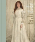 The Woman in White : Joanna Hiffernan and James McNeill Whistler - Book