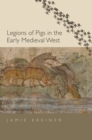 Legions of Pigs in the Early Medieval West - eBook