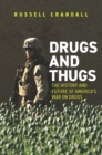 Drugs and Thugs : The History and Future of America's War on Drugs - eBook