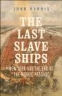 The Last Slave Ships : New York and the End of the Middle Passage - eBook