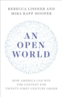 An Open World : How America Can Win the Contest for Twenty-First-Century Order - eBook