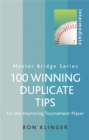 100 Winning Duplicate Tips : For the Improving Tournament Player - Book