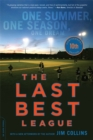 The Last Best League, 10th anniversary edition : One Summer, One Season, One Dream - Book