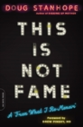 "This Is Not Fame : A ""From What I Re-Memoir"" - eBook"