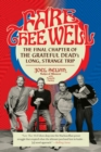 Fare Thee Well : The Final Chapter of the Grateful Dead's Long, Strange Trip - Book