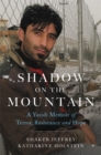 Shadow on the Mountain : A Yazidi Memoir of Terror, Resistance and Hope - Book