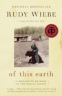 Of This Earth : A Mennonite Boyhood in the Boreal Forest - eBook