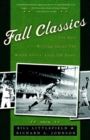 Fall Classics : The Best Writing About the World Series' First 100 Years - eBook