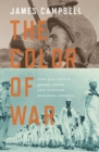 The Color of War : How One Battle Broke Japan and Another Changed America - eBook