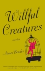 Willful Creatures - eBook