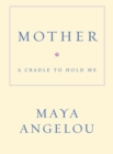 Mother : A Cradle to Hold Me - eBook