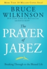The Prayer of Jabez : Breaking Through to the Blessed Life - eBook