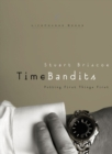 Time Bandits : Putting First Things First - eBook