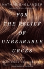For the Relief of Unbearable Urges - eBook