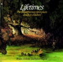 Lifetimes : The Beautiful Way to Explain Death to Children - eBook
