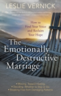 The Emotionally Destructive Marriage : How to Find Your Voice and Reclaim Your Hope - eBook