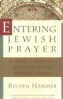 Entering Jewish Prayer : A Guide to Personal Devotion and the Worship Service - eBook