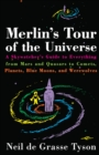 Merlin's Tour of the Universe : A Skywatcher's Guide to Everything from Mars and Quasars to Comets, Planets, Blue Moons, and Werewolves - eBook