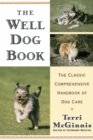 The Well Dog Book : The Classic Comprehensive Handbook of Dog Care - eBook