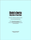 Alcohol in America : Taking Action to Prevent Abuse - Book