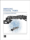 Dredging Coastal Ports : An Assessment of the Issues - Book