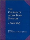 The Children of Atomic Bomb Survivors : A Genetic Study - Book