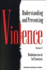 Understanding and Preventing Violence, Volume 2 : Biobehavioral Influences - Book