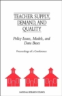 Teacher Supply, Demand, and Quality : Policy Issues, Models, and Data Bases - Book