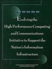 Evolving the High Performance Computing and Communications Initiative to Support the Nation's Information Infrastructure - Book