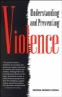 Understanding and Preventing Violence : Volume 1 - Book