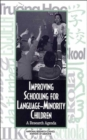 Improving Schooling for Language Minority Children : A Research Agenda - Book