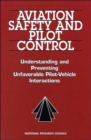Aviation Safety and Pilot Control : Understanding and Preventing Unfavorable Pilot-Vehicle Interactions - Book