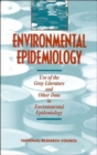 Environmental Epidemiology, Volume 2 : Use of the Gray Literature and Other Data in Environmental Epidemiology - Book