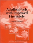 Aviation Fuels with Improved Fire Safety : A Proceedings - Book
