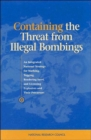 Containing the Threat from Illegal Bombings : An Integrated National Strategy for Marking, Tagging, Rendering Inert, and Licensing Explosives and Their Precursors - Book