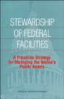 Stewardship of Federal Facilities : A Proactive Strategy for Managing the Nation's Public Assets - Book