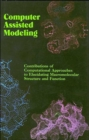 Computer Assisted Modeling : Contributions of Computational Approaches to Elucidating Macromolecular Structure and Function - Book