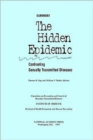 The Hidden Epidemic : Confronting Sexually Transmitted Diseases, Summary - Book