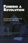 Funding a Revolution : Government Support for Computing Research - Book