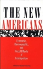 The New Americans : Economic, Demographic, and Fiscal Effects of Immigration - Book