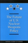 The Future of U.S. Nuclear Weapons Policy - Book