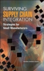 Surviving Supply Chain Integration : Strategies for Small Manufacturers - Book