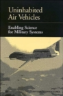 Uninhabited Air Vehicles : Enabling Science for Military Systems - Book