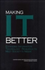 Making IT Better : Expanding Information Technology Research to Meet Society's Needs - Book