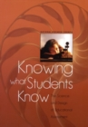 Knowing What Students Know : The Science and Design of Educational Assessment - Book