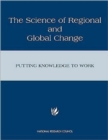The Science of Regional and Global Change : Putting Knowledge to Work - Book