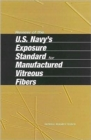 Review of the U.S. Navy's Exposure Standard for Manufactured Vitreous Fibers - Book
