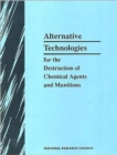 Alternative Technologies for the Destruction of Chemical Agents and Munitions - Book
